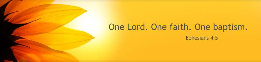 One Lord. One faith. One baptism. Ephesians 4:5